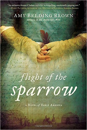 "Book Review: ""Flight of the Sparrow: A Novel of Early America"" By Amy Belding Brown"