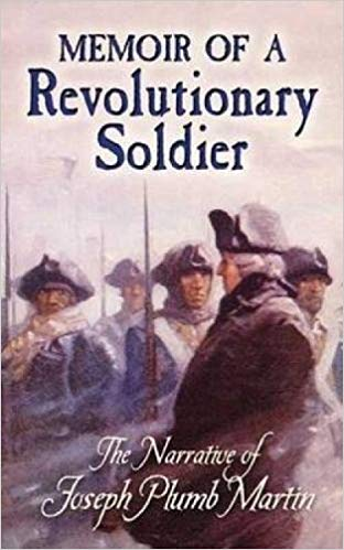 Book Review: Memoir of a Revolutionary Soldier, The Narrative of Joseph Plumb Martin
